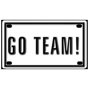 Go Team 2 1/4 X 4 Aluminum Die cut Sign Arts, Crafts