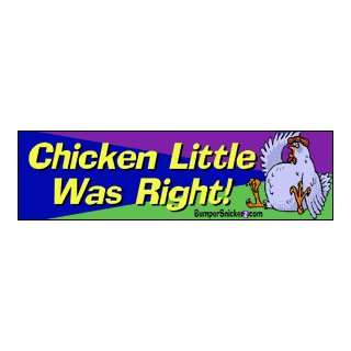 Chicken little was right   funny bumper stickers (Large