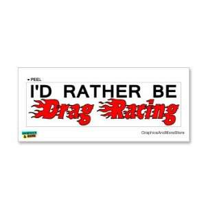 Id Rather Be Drag Racing   Window Bumper Laptop Sticker