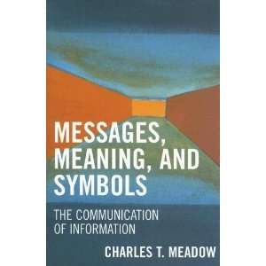 Messages, Meanings and Symbols The Communication of