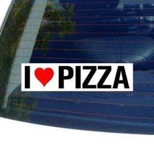 I Love Heart PIZZA   Window Bumper Sticker Automotive